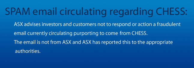 No breach of ASX or CHESS security has occurred.