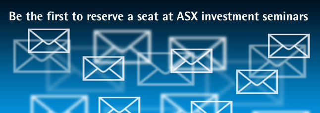 Register your details to receive ASX emails on upcoming events